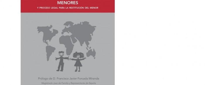 SUSTRACCION INTERNACIONAL DE MENORES Y EL PROCESO PARA LA RESTITUCION DEL MENOR