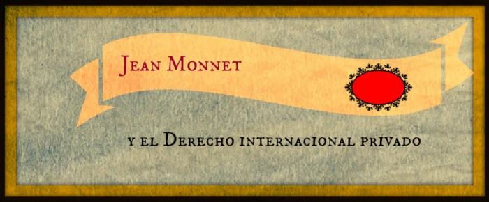 Jean Monnet y el Derecho internacional privado